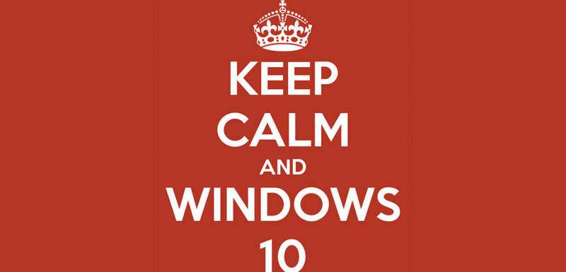 Keep Calm and Carry On to Windows 10