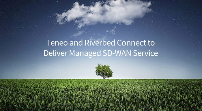 Teneo and Riverbed Connect to Deliver Managed SD-WAN Service