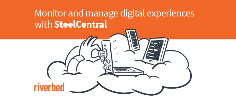 SteelCentral: Integrated Digital Experience Management