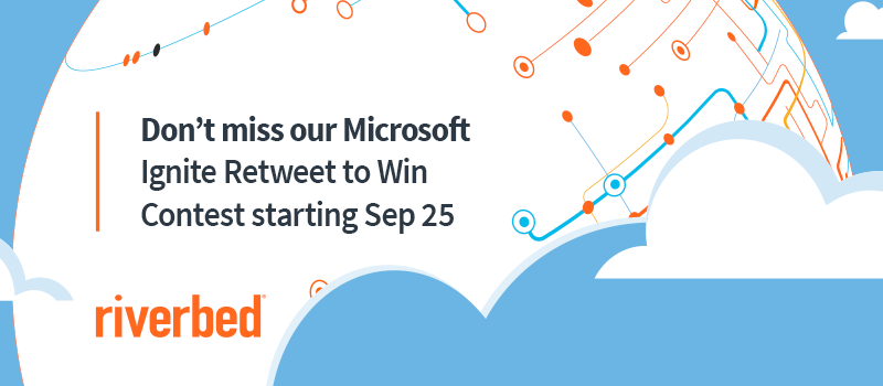 Riverbed Microsoft Ignite 2017 Retweet to Win Contest