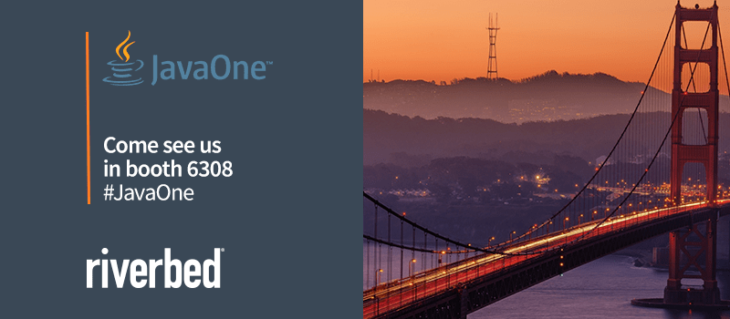 See Riverbed at Java One to develop & deliver superior digital experiences