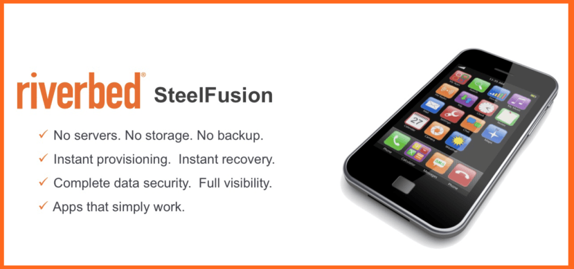 Riverbed SteelFusion is like a smartphone