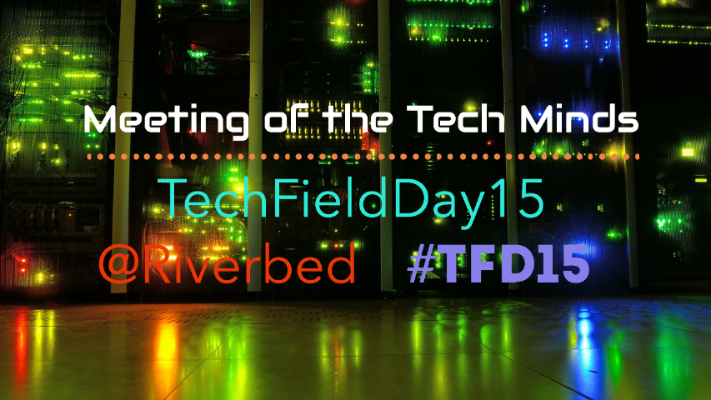 Tech Field Day at Riverbed HQ