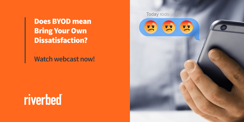 Does BYOD Mean Bring Your Own Dissatisfaction Webinar, mobile APM, mobile application performance management