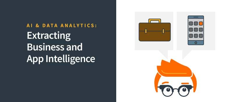AI & Data Analytics | Extracting Business and App Intelligence