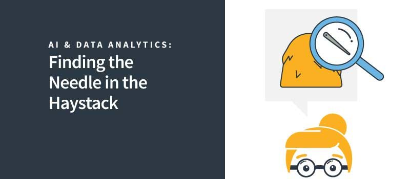 AI & Data Analytics | Finding the Needle in the Haystack