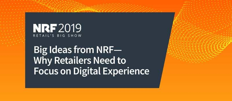 Big Ideas from NRF, Retail's Big Show