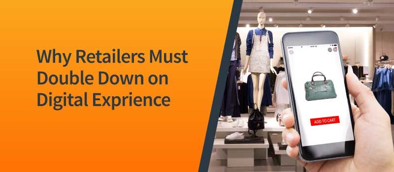 2019 Must be the Year Retailers Double Down on the Digital Experience