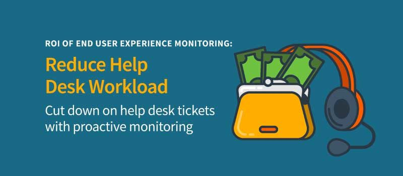 The ROI of Digital Experience Monitoring, Part 2: Lower Trouble Ticket Volume