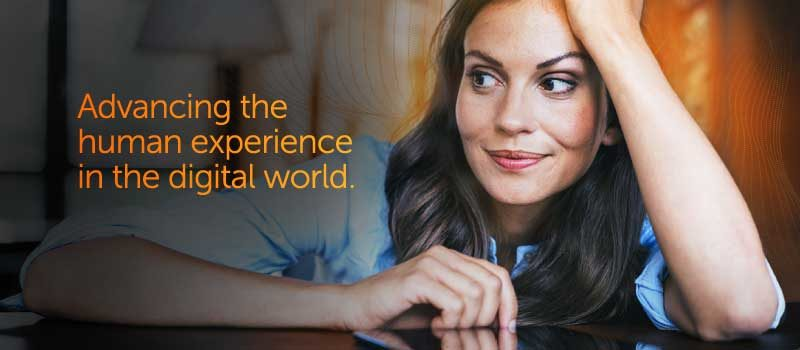 Advancing the Human Experience in the Digital World