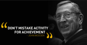 Don't mistake activity for achievement.