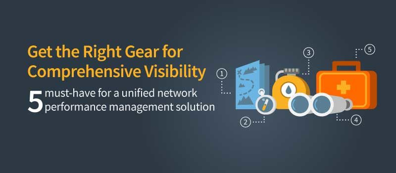 Five Must-Haves for Unified Network Performance Management (NPM)
