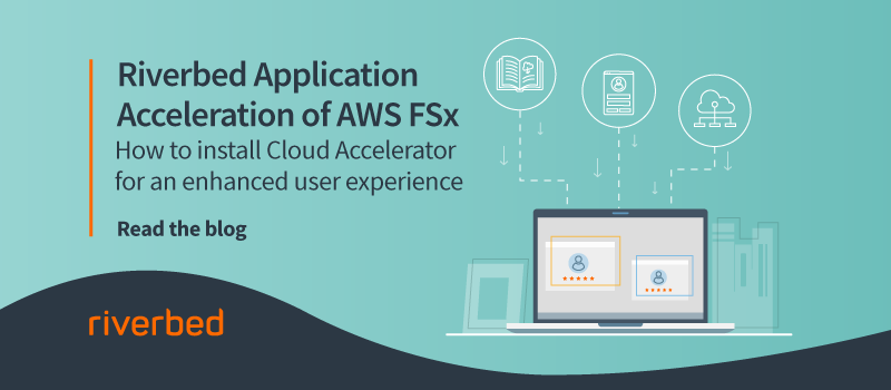 Riverbed Application Acceleration for AWS FSx