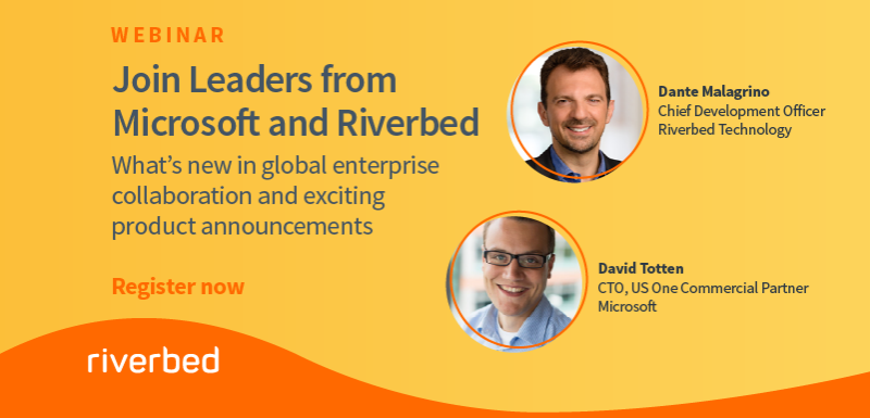 Webinar: Microsoft and Riverbed on Work-From-Anywhere Challenges and Exciting New Cloud Innovations