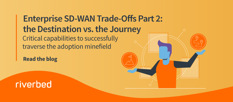 Enterprise SD-WAN Trade-Offs Part 2: the Destination vs. the Journey