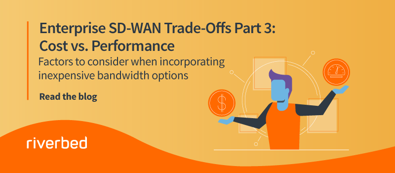 Enterprise SD-WAN Trade-Offs Part 3: Cost vs. Performance