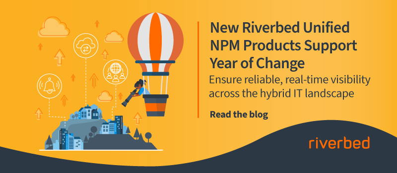 New Riverbed Unified NPM Products Support Year of Change