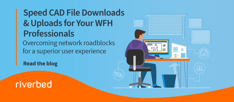 Speed CAD File Downloads & Uploads for Your WFH Professionals