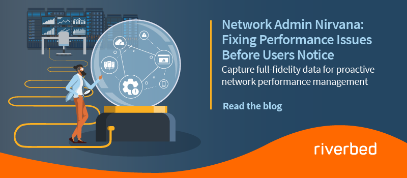 Network Admin Nirvana: Fixing Performance Issues Before Users Notice
