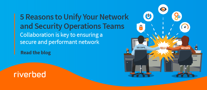 NetSecOps: 5 Reasons to Unify Your Network and Security Operations Teams